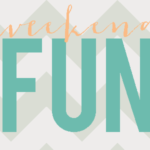 Weekend Fun, September 5 – 7