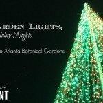 Garden Lights, Holiday Nights at the Atlanta Botanical Garden