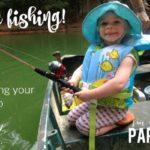 Gone Fishing: Teaching your child to love fishing.